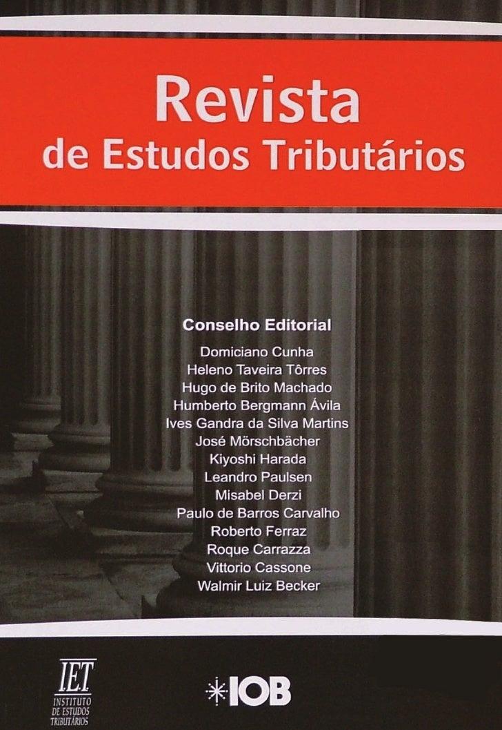 Carta do Editor        É com satisfação que apresentamos a você, leitor, a edição nº 69 da Re- vista de Estudos Tributário...