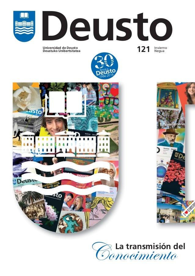 Deusto 121  Universidad de Deusto Deustuko Unibertsitatea  Invierno Negua  Revista  014 1984-2  Conocimiento  La transmisi...