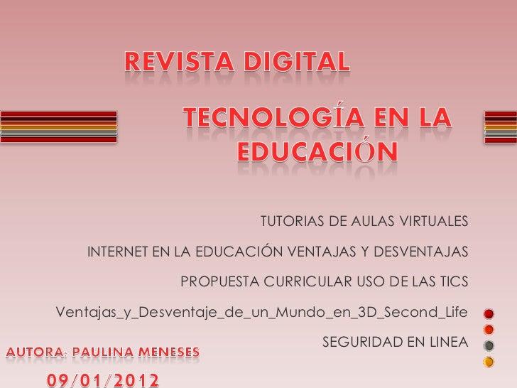 TUTORIAS DE AULAS VIRTUALES   INTERNET EN LA EDUCACIÓN VENTAJAS Y DESVENTAJAS               PROPUESTA CURRICULAR USO DE LA...