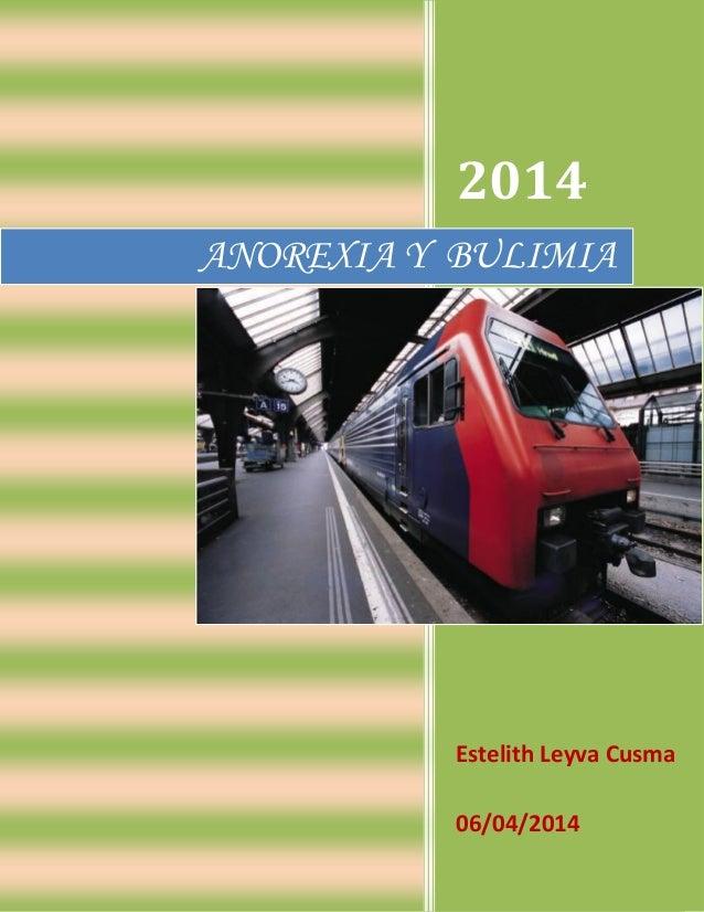 2014 Estelith Leyva Cusma 06/04/2014 ANOREXIA Y BULIMIA
