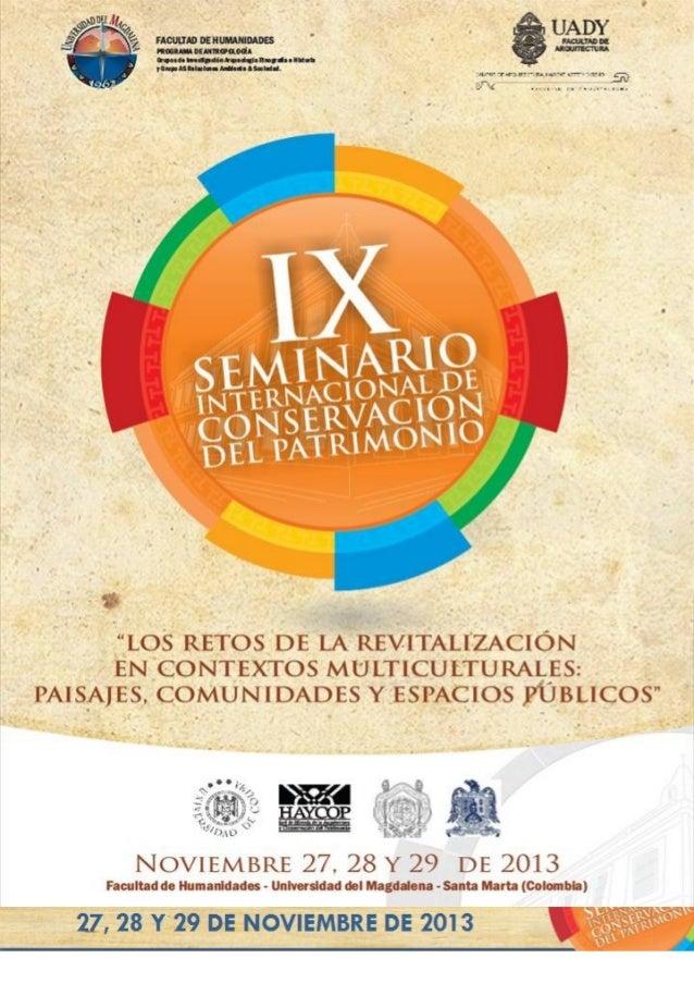 IX SEMINARIO INTERNACIONAL DE CONSERVACIÓN DEL PATRIMONIO IX International Seminar on Heritage Conservation Editores: Lore...