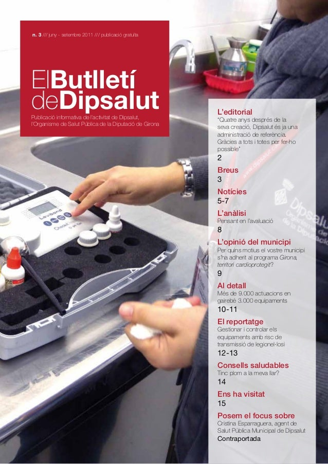 n. 3 /// juny - setembre 2011 /// publicació gratuïta  ElButlletí deDipsalut  Publicació informativa de l'activitat de Dip...