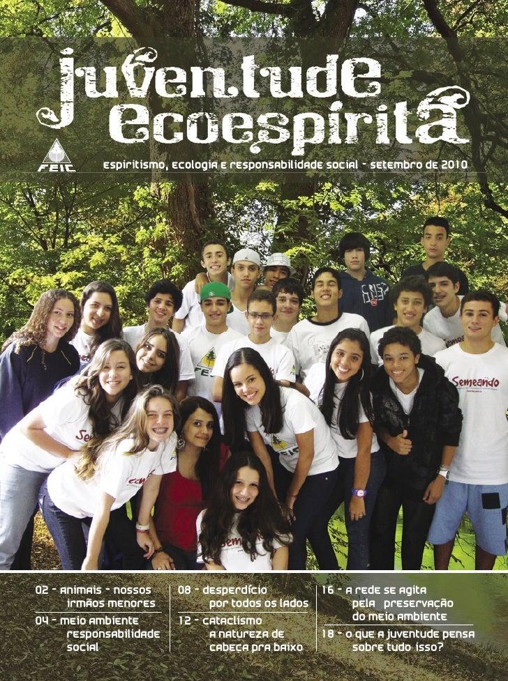 Espiritismo, Ecologia e Responsabilidade Social - Setembro de 201002 - Animais - nossos    08 - desperdício           16 -...
