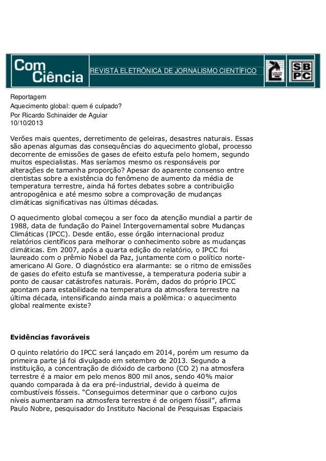 REVISTA ELETRÔNICA DE JORNALISMO CIENTÍFICO  Reportagem Aquecimento global: quem é culpado? Por Ricardo Schinaider de Agui...