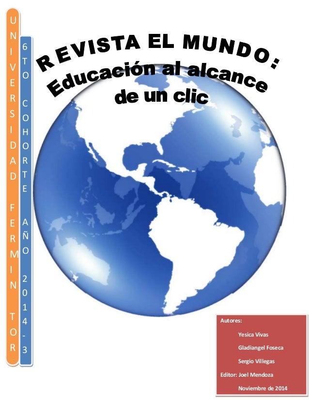 Noviembre 2014 Autores: Yesica Vivas Gladiangel Foseca Sergio Villegas Editor: Joel Mendoza Noviembre de 2014 U N I V E R ...