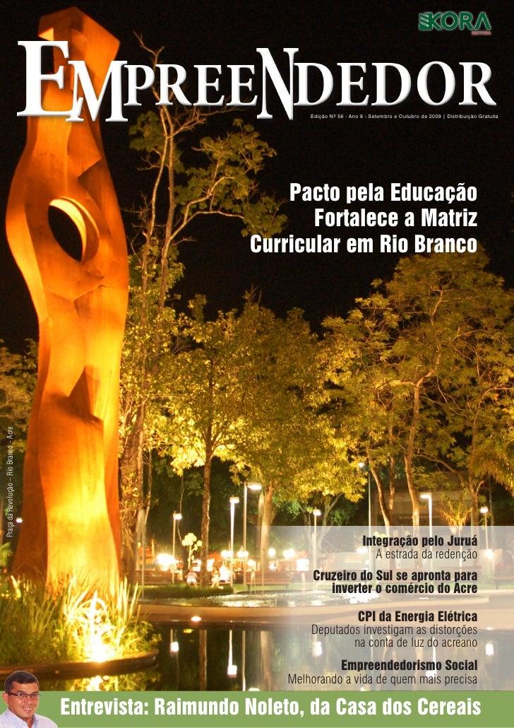 Edição Nº 56 - Ano 8 - Setembro e Outubro de 2009 | Distribuição Gratuita                                                 ...