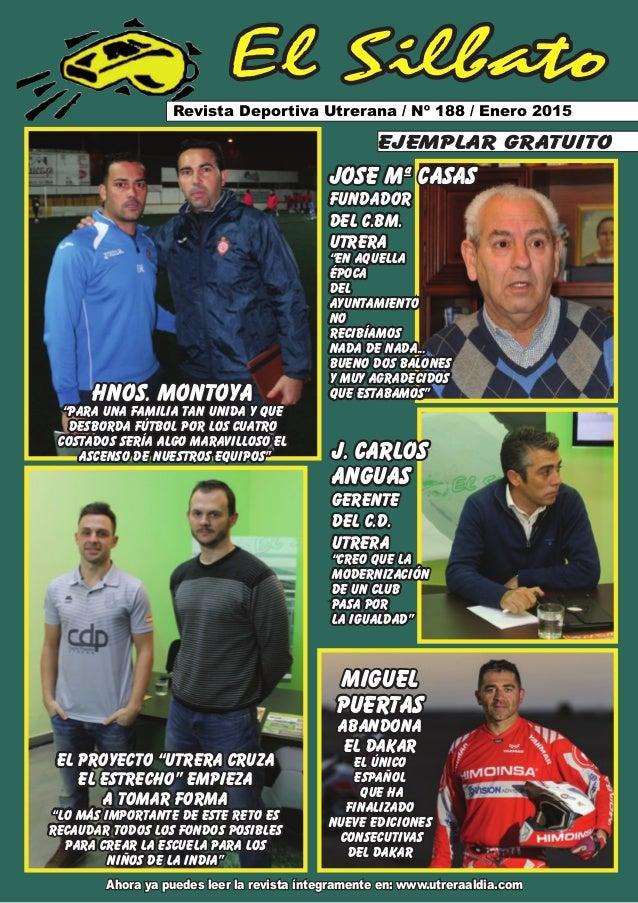 El Silbato Revista Deportiva Utrerana / Nº 188 / Enero 2015 Ahora ya puedes leer la revista íntegramente en: www.utreraald...
