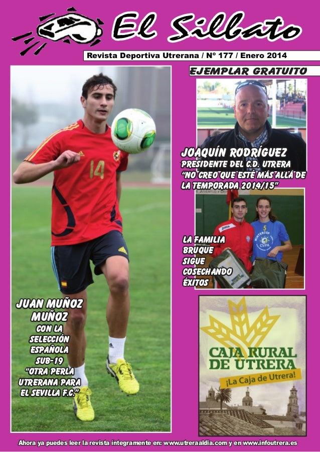 El Silbato Revista Deportiva Utrerana / Nº 177 / Enero 2014  ejemplar gratuito  joaquín rodríguez  presidente del c.d. utr...