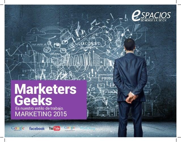 Marketers  Geeks  MARKETING 2015  Es nuestro estilo de trabajo.  AdWords  Ads|Display Network