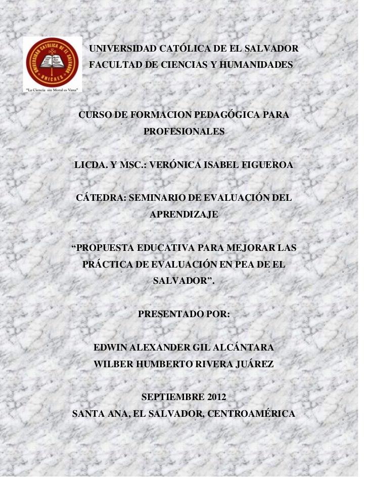UNIVERSIDAD CATÓLICA DE EL SALVADOR  FACULTAD DE CIENCIAS Y HUMANIDADES CURSO DE FORMACION PEDAGÓGICA PARA            PROF...