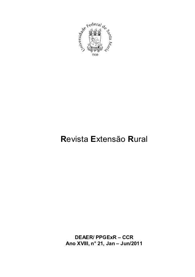 Revista Extensão Rural    DEAER/ PPGExR – CCR Ano XVIII, n° 21, Jan – Jun/2011