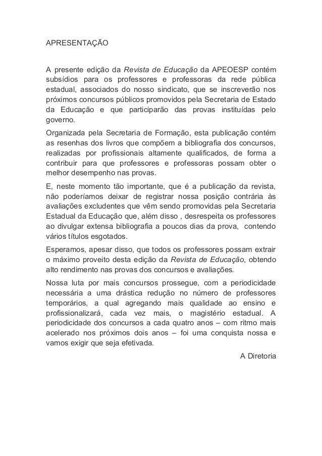 APRESENTAÇÃO A presente edição da Revista de Educação da APEOESP contém subsídios para os professores e professoras da red...