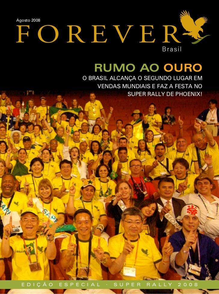 Agosto 2008                            Rumo ao ouRo                        O Brasil alcança O segundO lugar em            ...