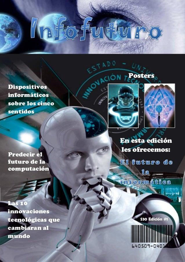1 V Dispositivos informáticos sobre los cinco sentidos En esta edición les ofrecemos: Predecir el futuro de la computación...
