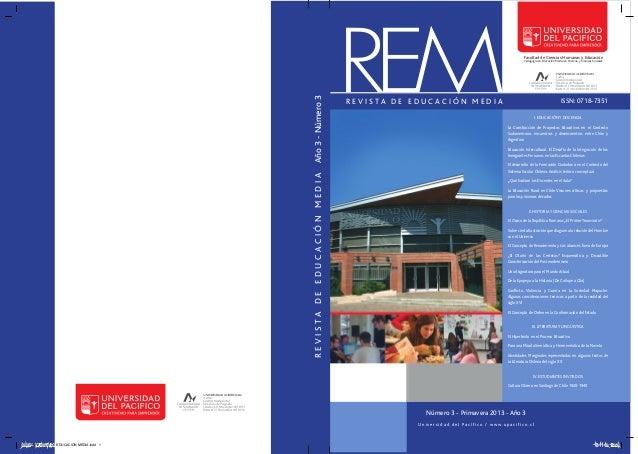 Año 3 - Número 3 R E V I S TA D E E D U C AC I Ó N M E D I A  REM  Facultad de Ciencias Humanas y Educación Pedagogía en E...
