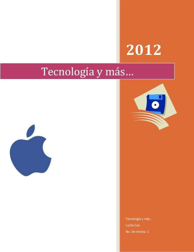 2012Tecnología y más…               Tecnología y más…               Lucila Cue               No. De revista: 1