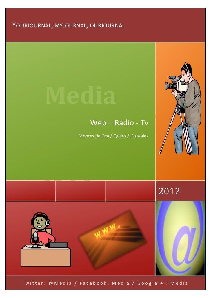 YOURJOURNAL, MYJOURNAL, OURJOURNAL         Media                         Web – Radio - Tv                    Montes de Oca...