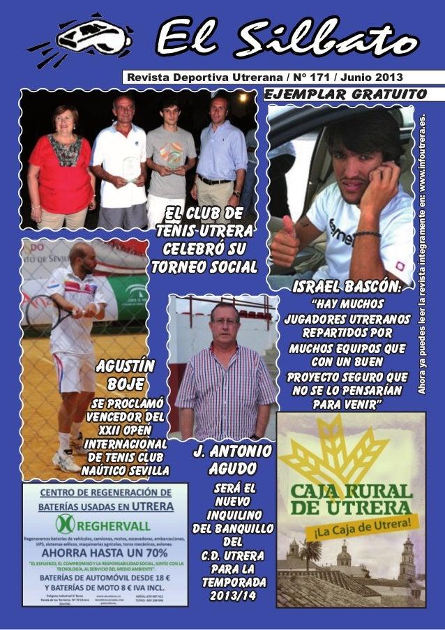 Ahorayapuedesleerlarevistaíntegramenteen:www.infoutrera.es.El SilbatoRevista Deportiva Utrerana / Nº 171 / Junio 2013ejemp...