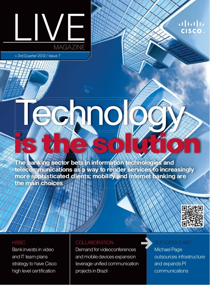 > 3rd Quarter 2012 / Issue 7 Technologyis the solution The banking sector bets in information technologies and telecommuni...