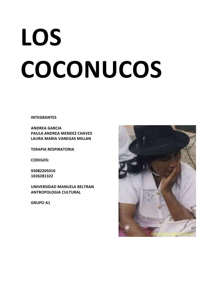 LOSCOCONUCOSINTEGRANTESANDREA GARCIAPAULA ANDREA MENDEZ CHAVESLAURA MARIA VANEGAS MILLANTERAPIA RESPIRATORIACODIGOS:930822...