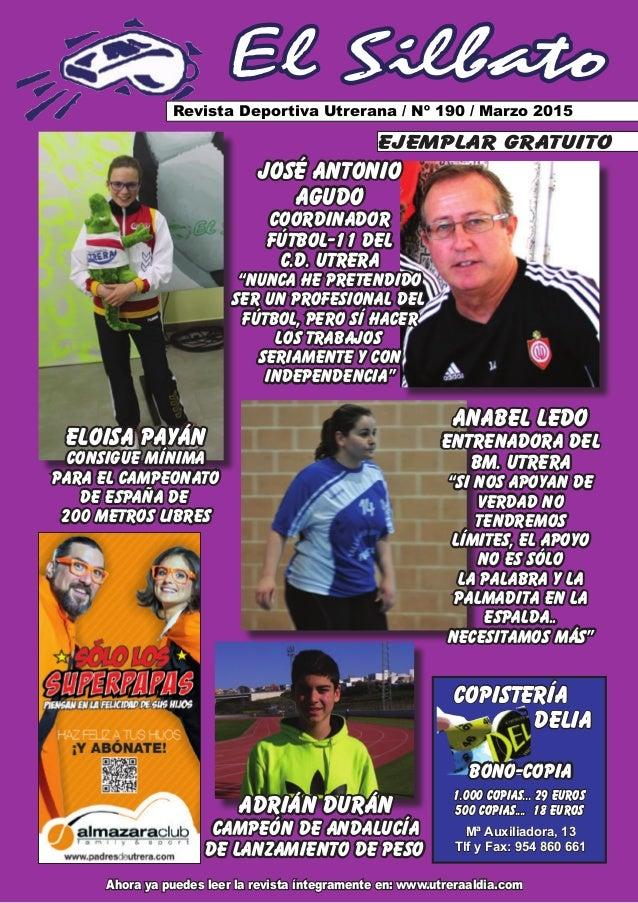 El Silbato Revista Deportiva Utrerana / Nº 190 / Marzo 2015 Ahora ya puedes leer la revista íntegramente en: www.utreraald...