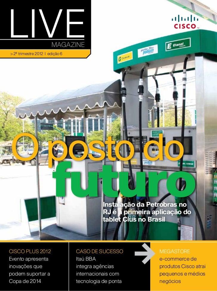 > 2º trimestre 2012   edição 6O posto do                       futuro              Instalação da Petrobras no             ...