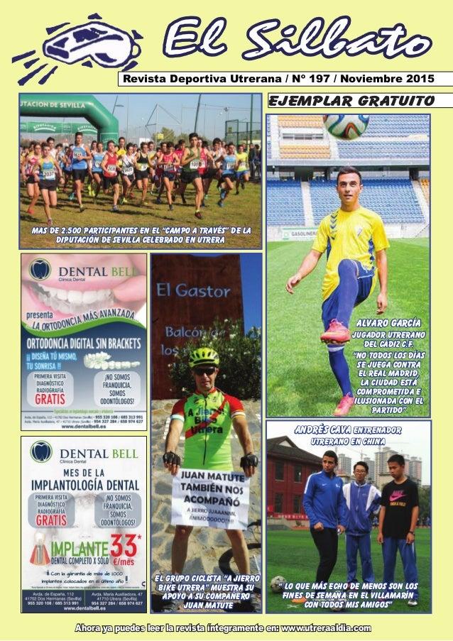 El Silbato Revista Deportiva Utrerana / Nº 197 / Noviembre 2015 Ahora ya puedes leer la revista íntegramente en: www.utrer...