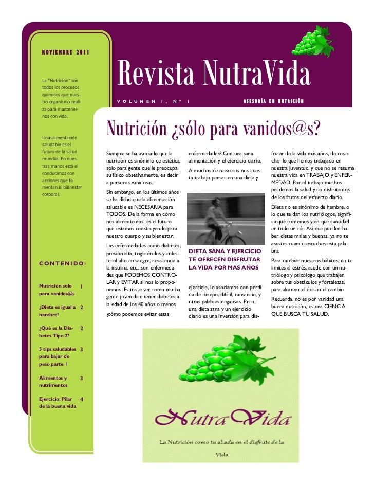 """NOVIEMBRE 2011 La """"Nutrición"""" son todos los procesos químicos que nues- tro organismo reali-                             R..."""