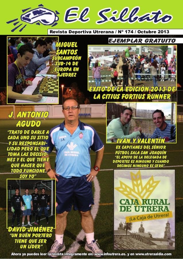 El Silbato Revista Deportiva Utrerana / Nº 174 / Octubre 2013  MIGUEL SANTOS  ejemplar gratuito  SUBCAMPEÓN SUB-14 DE EURO...