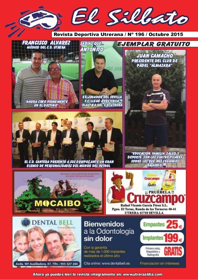El Silbato Revista Deportiva Utrerana / Nº 196 / Octubre 2015 Ahora ya puedes leer la revista íntegramente en: www.utreraa...