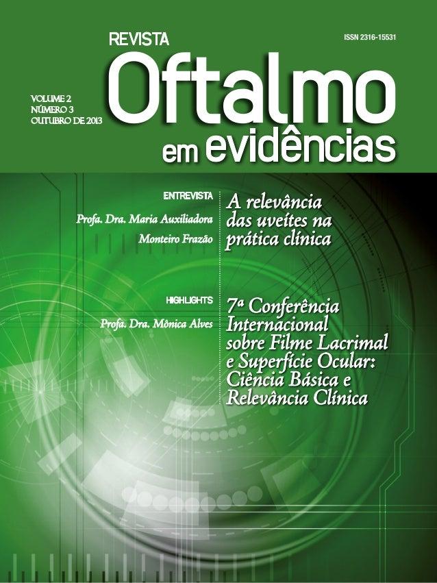 VOLUME 2 NÚMERO 3 Outubro DE 2013 ENTREVISTA Profa. Dra. Maria Auxiliadora Monteiro Frazão HIGHLIGHTS Profa. Dra. Mônica A...