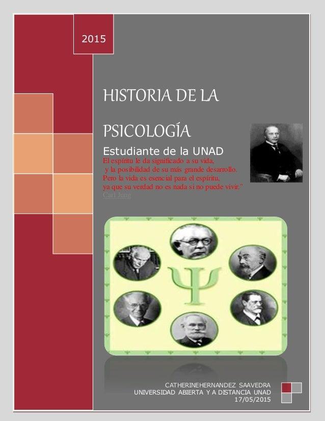 HISTORIA DE LA PSICOLOGÍA Estudiante de la UNAD El espíritu le da significado a su vida, y la posibilidad de su más grande...