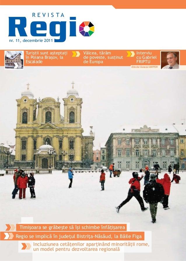 nr. 11, decembrie 2011R E V I S T ATuriştii sunt aşteptaţiîn Poiana Braşov, laEscaladeVâlcea, tărâmde poveste, susţinutde ...