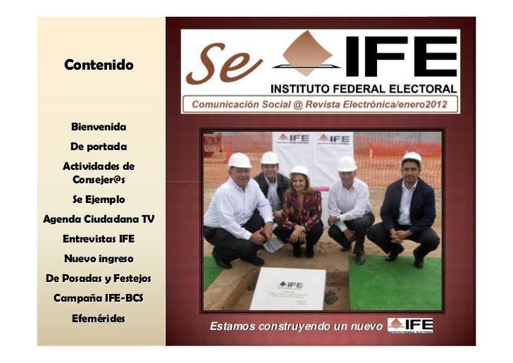 Contenido    Bienvenida    De portada   Actividades de    Consejer@s     Se EjemploAgenda Ciudadana TV   Entrevistas IFE  ...