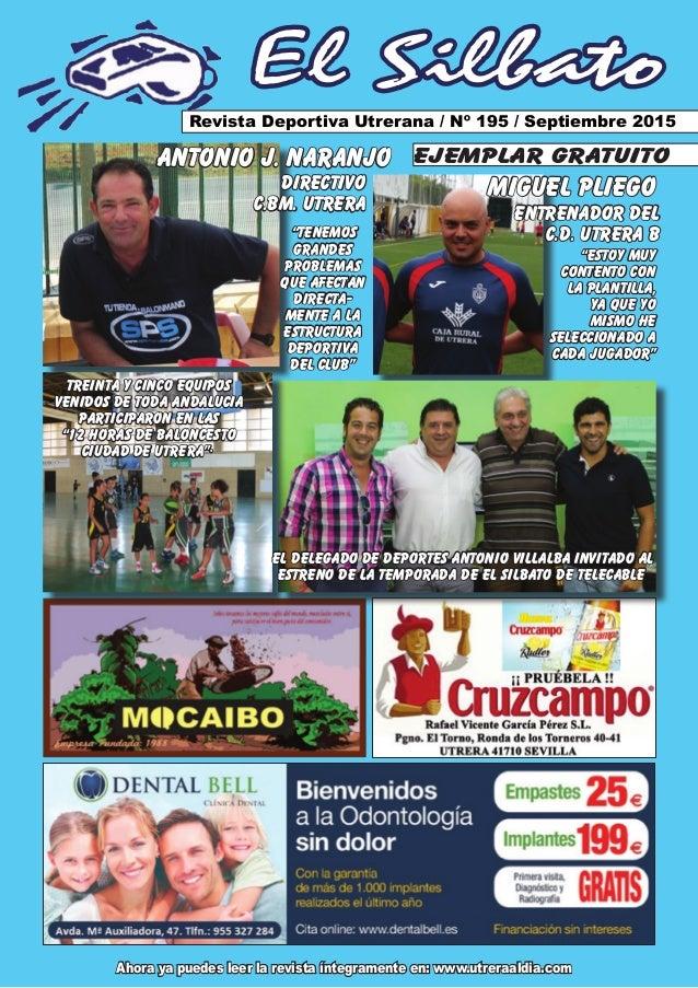 El Silbato Revista Deportiva Utrerana / Nº 195 / Septiembre 2015 Ahora ya puedes leer la revista íntegramente en: www.utre...