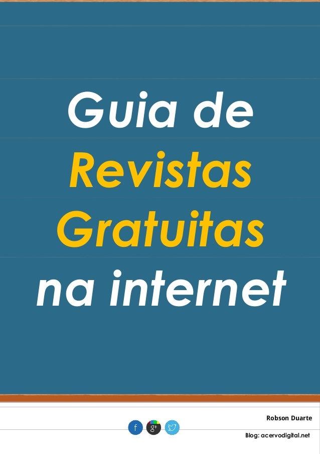 Guia de Revistas Gratuitas na internet Robson Duarte . Blog: acervodigital.net .
