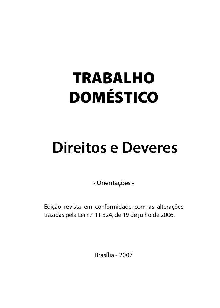 TRABALHO         DOMÉSTICO   Direitos e Deveres                  • Orientações •Edição revista em conformidade com as alte...