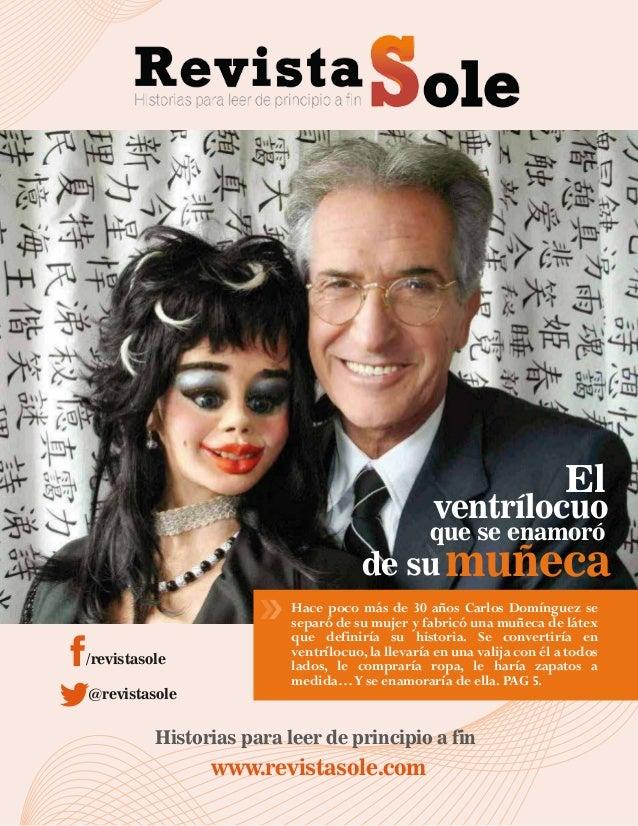 /revistasole  @revistasole  Historias para leer de principio a fin  www.revistasole.com  El  ventrílocuo  que se enamoró  ...