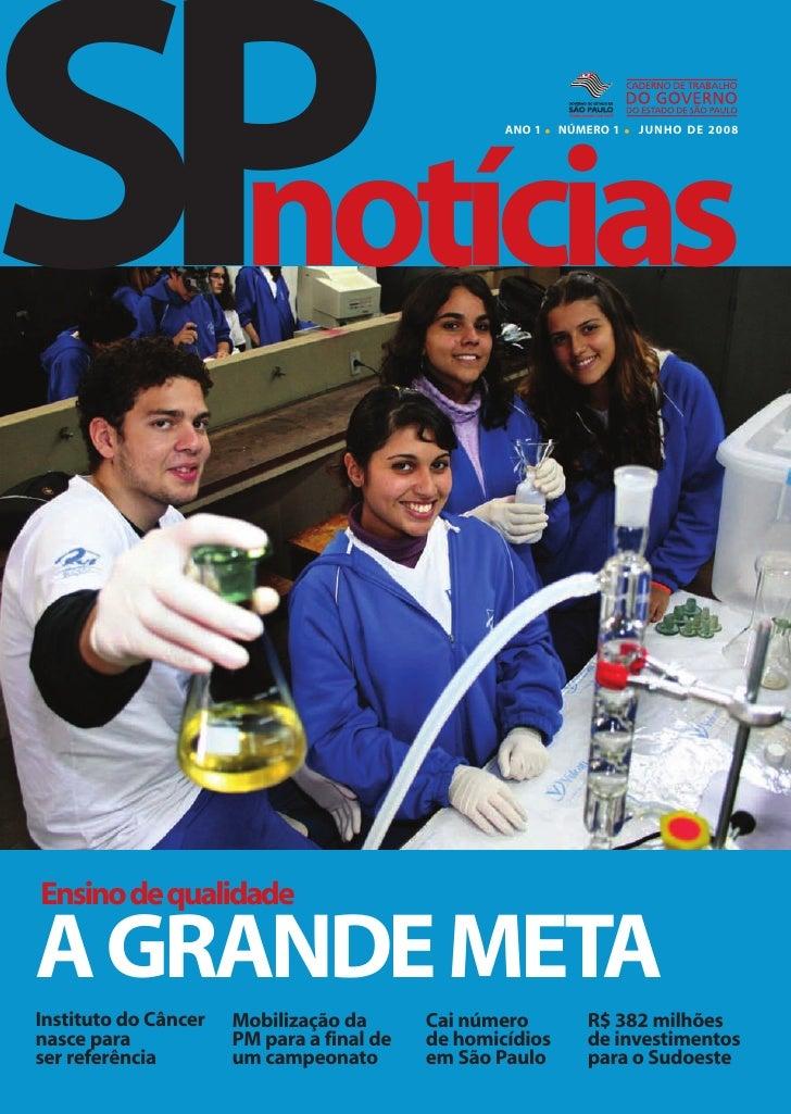 SP  notícias                                                    ANO 1   •   NÚMERO 1   •   JUNHO DE 2008     Ensinodequali...