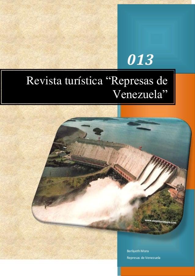 """013 Revista turística """"Represas de Venezuela""""  Berliyeth Mora Represas de Venezuela"""