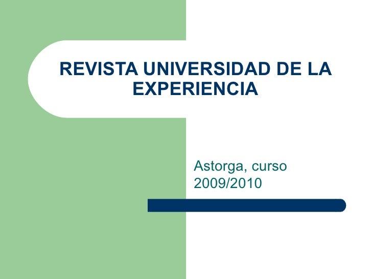 REVISTA UNIVERSIDAD DE LA EXPERIENCIA Astorga, curso 2009/2010