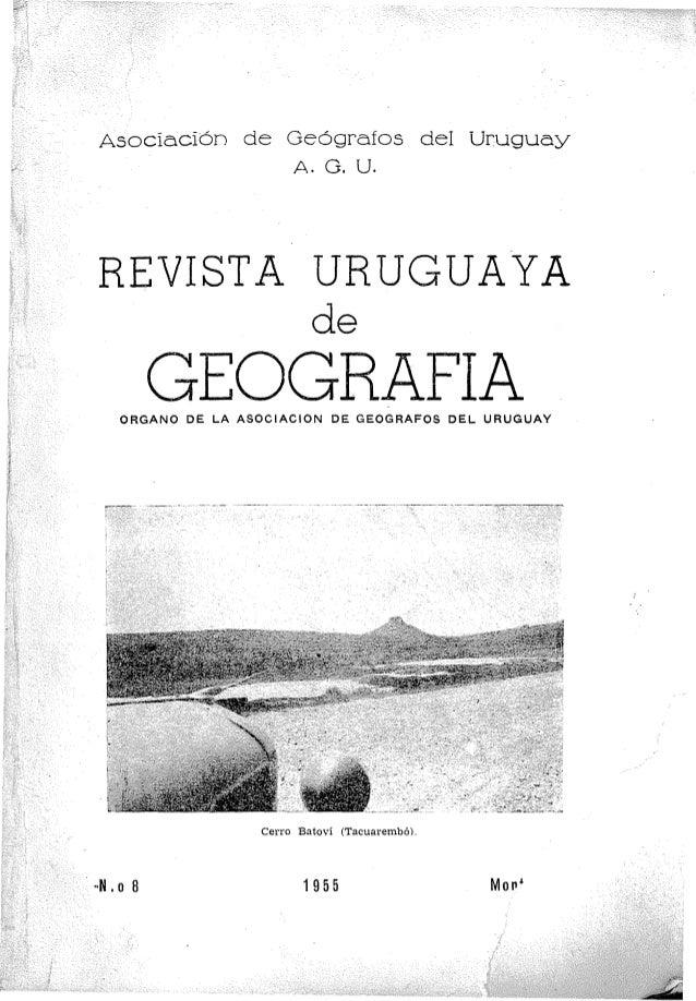 Asociación de Geógrafos del Uruguay                A. G. U.  REVISTA URUGUAYA          de            GEOGRAFIA     ORGANO ...