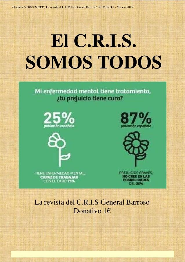 """EL CRIS SOMOS TODOS, La revista del """"C.R.I.S. General Barroso"""" NUMENO 1 - Verano 2015 El C.R.I.S. SOMOS TODOS La revista d..."""