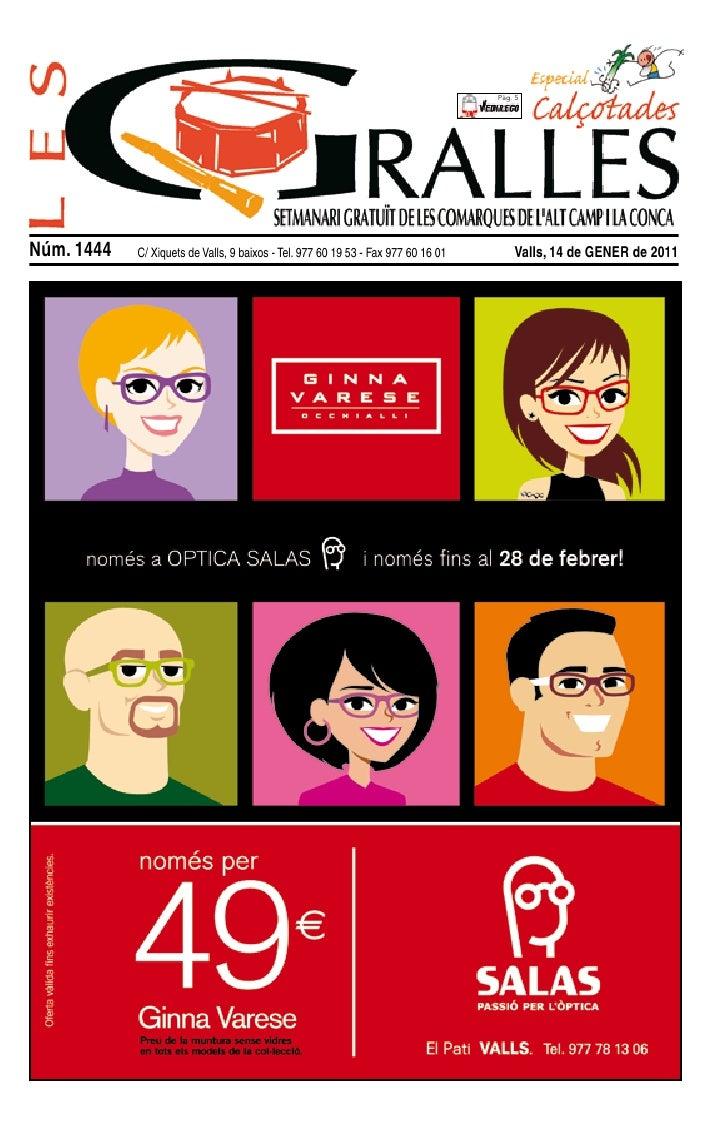 Pàg. 5Núm. 1444   C/ Xiquets de Valls, 9 baixos - Tel. 977 60 19 53 - Fax 977 60 16 01       Valls, 14 de GENER de 2011