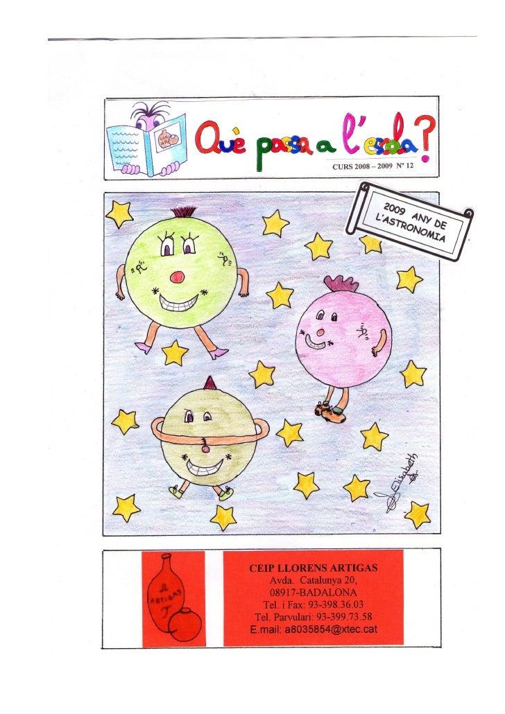 INDEX 1.- Editorial 2.- Les maduixes i les cireres pintem l'espai. 3.- Els nens i nenes de P4 hem treballat... 4.- Els nen...