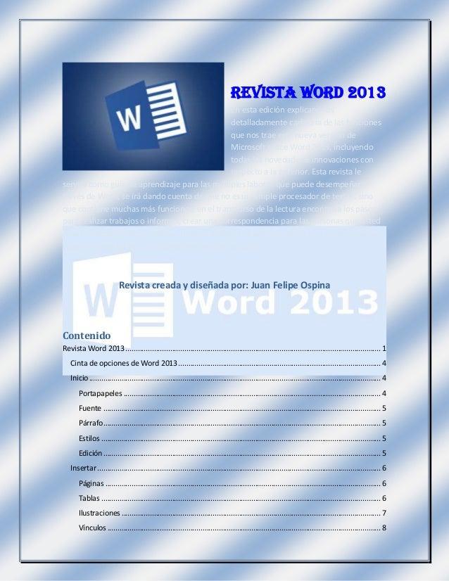 Revista Word 2013 En esta edición explicaremos detalladamente cada una de las funciones que nos trae esta nueva versión de...