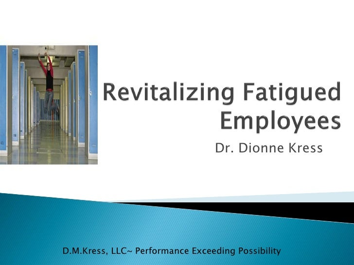 Revitalizing Fatigued Employees