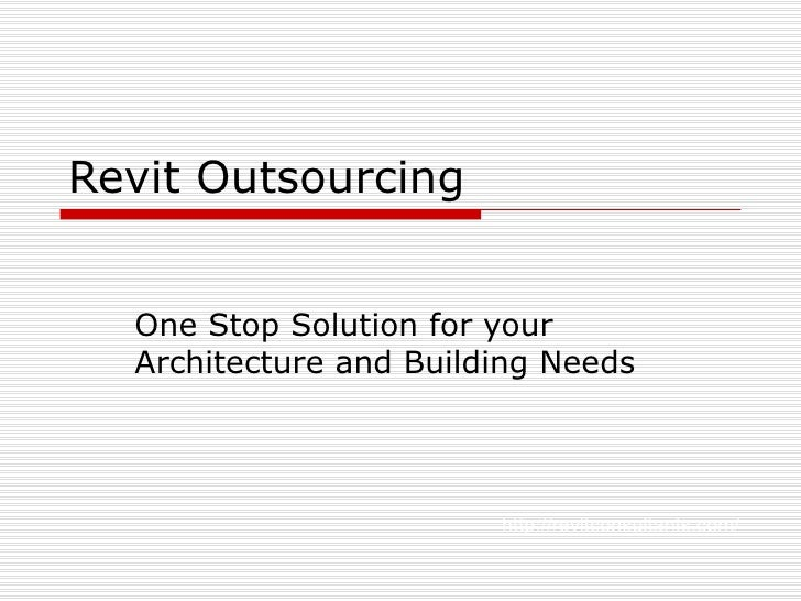 Revit Outsourcing One Stop Solution for your Architecture and Building Needs http://revitconsultants.com/