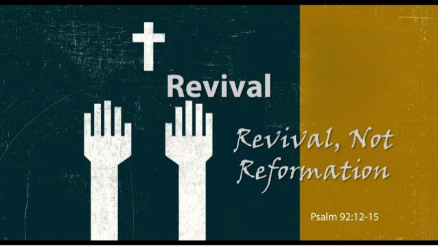 Revival psalm 92 12 15 slides 030214