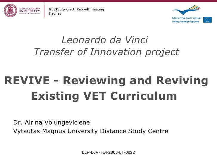 Leonardo da Vinci  Transfer of Innovation project REVIVE - Reviewing and Reviving Existing VET Curriculum   REVIVE project...
